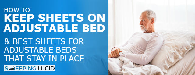 How to Keep Sheets on Adjustable Bed (Best Top & Fitted Split King